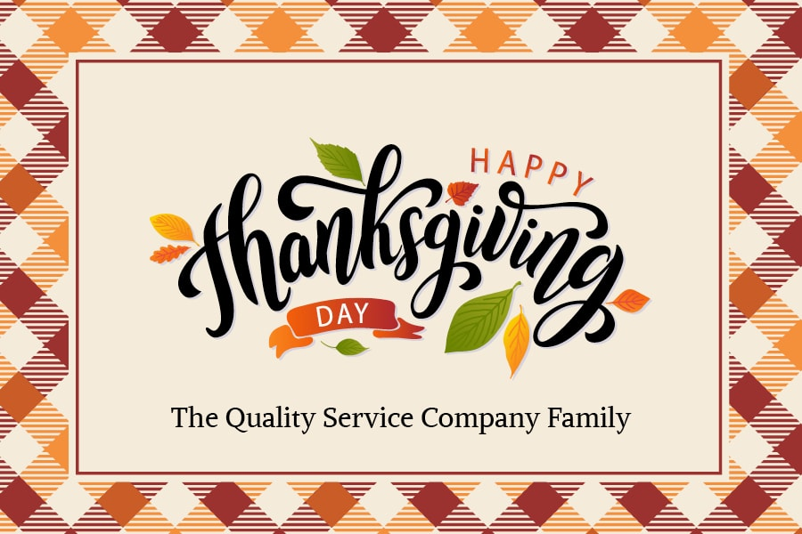 Happy Thanksgiving from Quality Service Company.